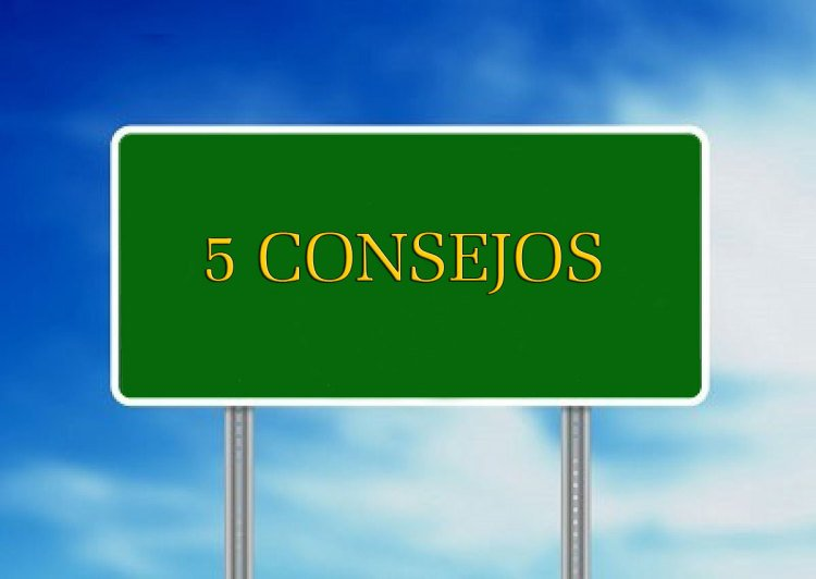 5 CONSEJOS