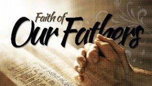 La fe de nuestros padres