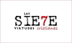 7 virtudes cristianas que debemos recuperar